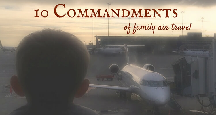 The 10 Commandments of Family Travel - Wise words for travelling parents to live by | OurGlobetrotters.Com