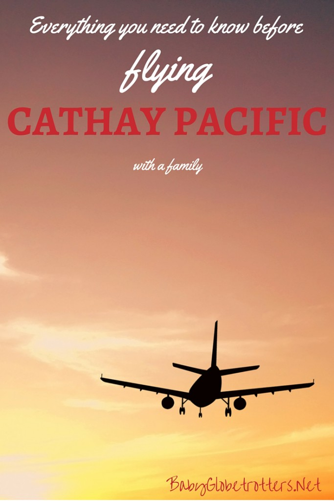 Everything you need to know before flying Cathay Pacific with a family | Guidance on pregnancy and infant policies, luggage allowances, unaccompanied minors and frequent flyer benefits for family members | Family Airline Reviews | OurGlobetrotters.Net