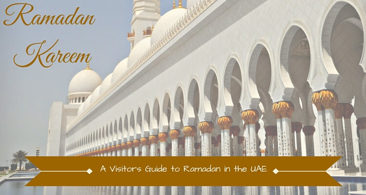 A visitors Guide to Ramadan in the UAE | OurGlobetrotters.Net