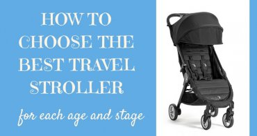 How to choose the best travel stroller for every age and stage with Our Globetrotters Family Travel Blog