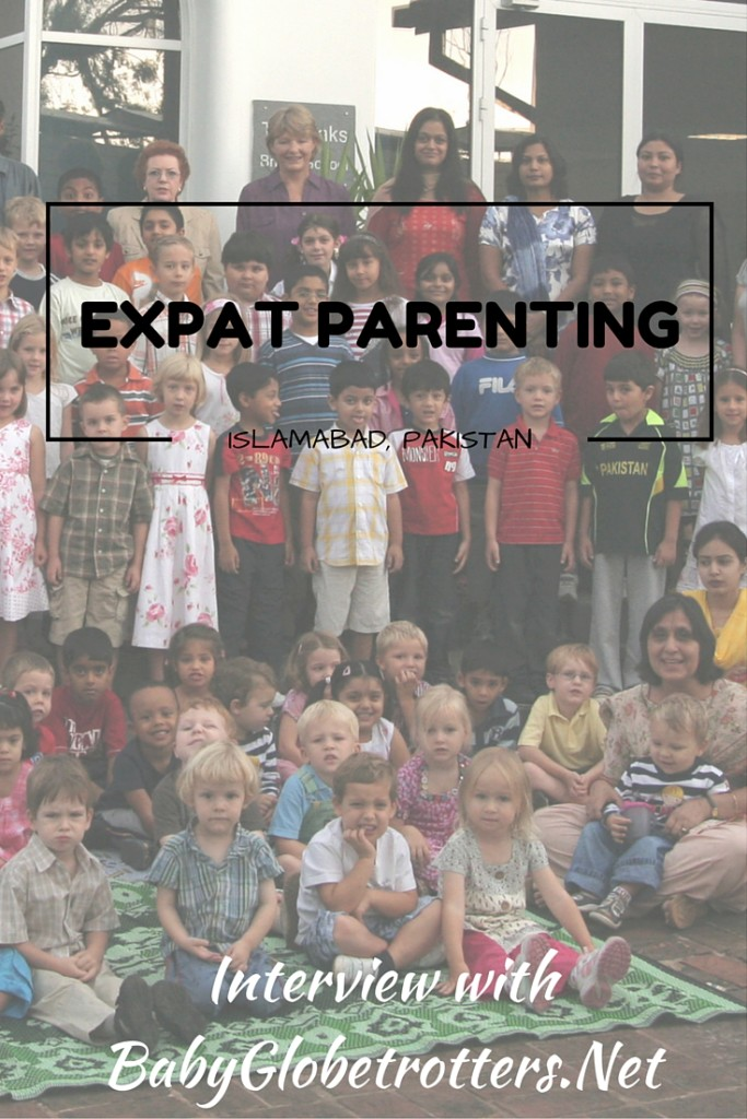 Expat Parenting in Pakistan - an expat story from Islamabad | Global Parenting | OurGlobetrotters.Net