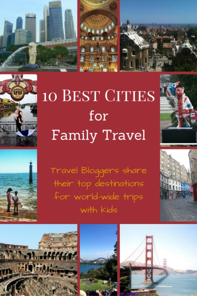 Top Family Travel Bloggers share with us their favourite cities around the world in this compilation of the Top 10 Best Cities for Family Travel | OurGlobetrotters.Ne