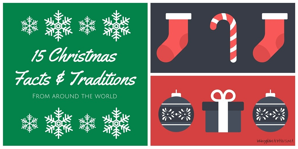 15 Christmas Facts & Traditions from around the world | OurGlobetrotters.Net