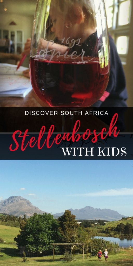 Stellenbosch with Kids | Family Friendly Wineries in Stellenbosch | Where to Stay in Stellenbosch