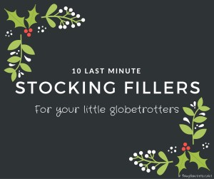 10 Last Minute Christmas stocking fillers for Globetrotters | OurGlobetrotters.Net