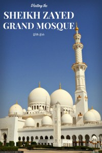 Tips on visiting the Sheik Zayed Grand Mosque with Kids | Discover the UAE | OurGlobetrotters.Net