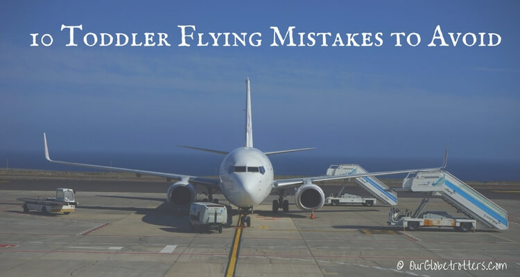 10 toddler flying mistakes to avoid