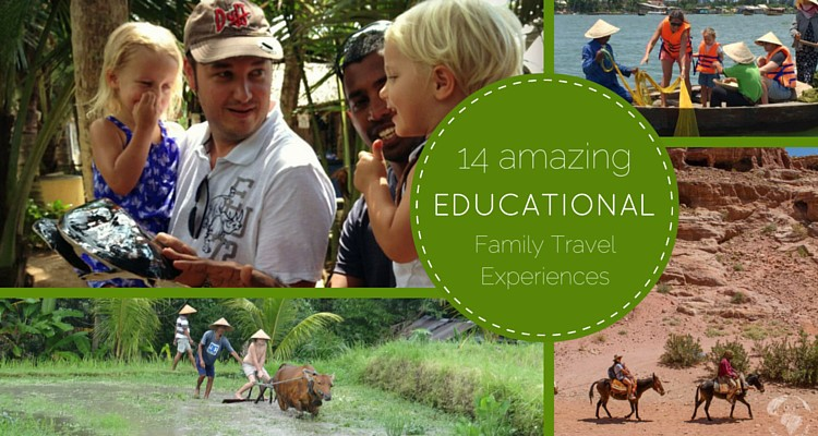 Best educational family travel experiences | OurGlobetrotters.Net