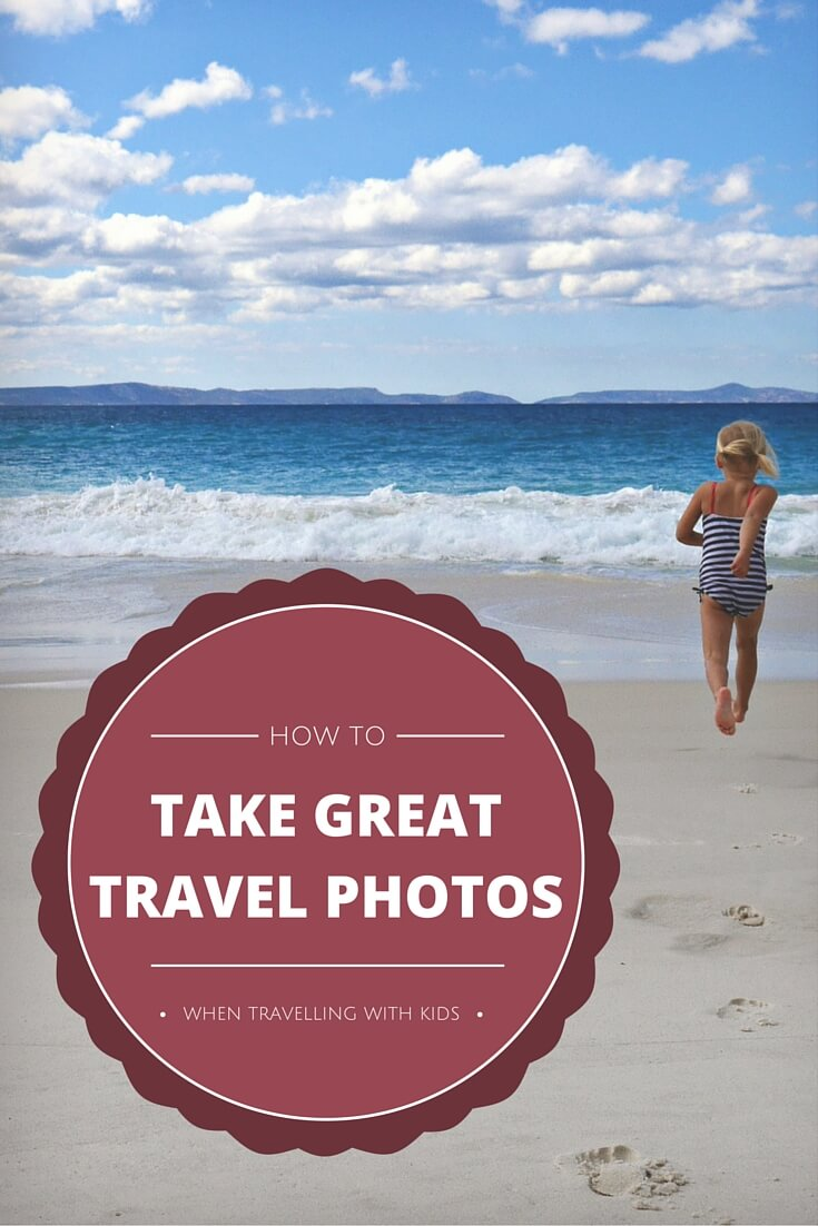 How to take great travel photos with kids| OurGlobetrotters.Net