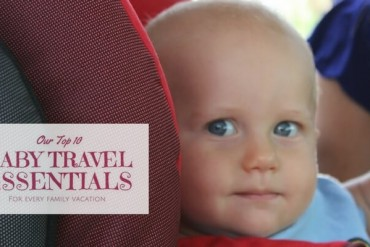 Baby Travel Essentials for Family Vacations