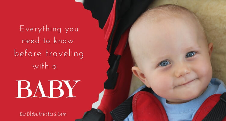 Everything you need to know before flying with a baby - Best Baby Travel advice from Our Globetrotters
