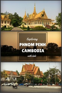 Exploring Phnom Penh with Kids | OurGlobetrotters.Net