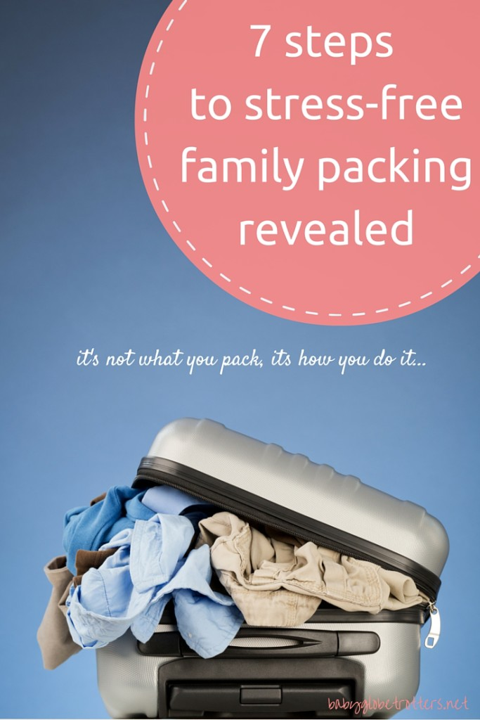 7 Steps to stress-free family packing lists revealed | Travel Advice | BabyGlobetrotters.Net