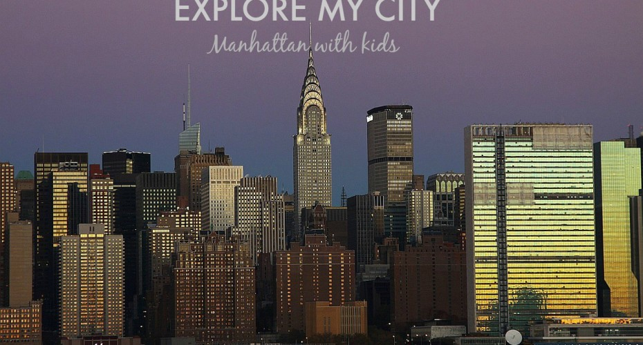 Manhattan with Kids | Explore My City | BabyGlobetrotters.Net