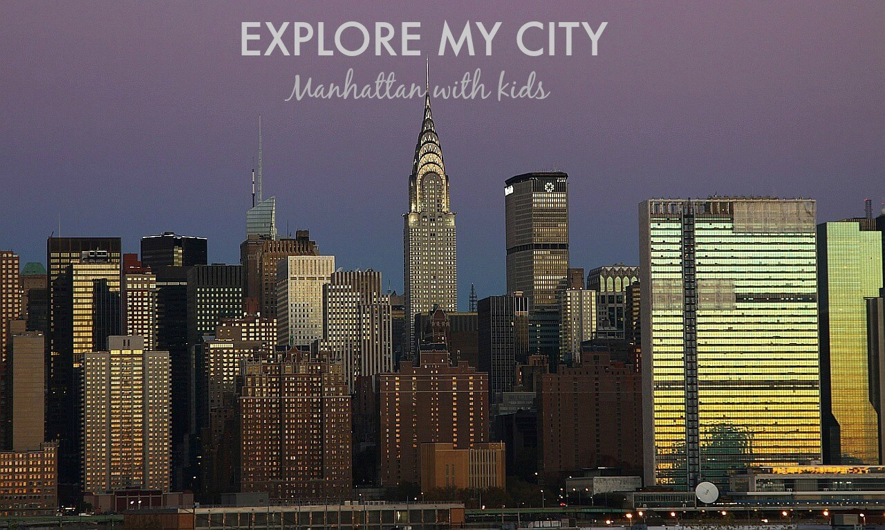 Manhattan with Kids | Explore My City | OurGlobetrotters.Com