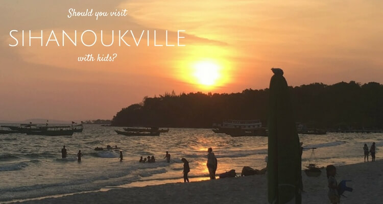 Should you visit Sihanoukville, Cambodia with kids?