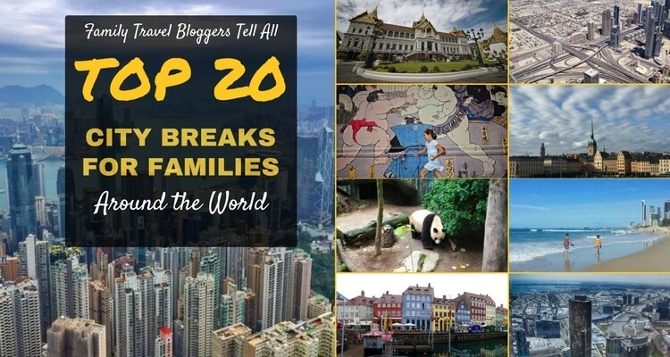 Top 20 City Breaks for Families | OurGlobetrotters.Com