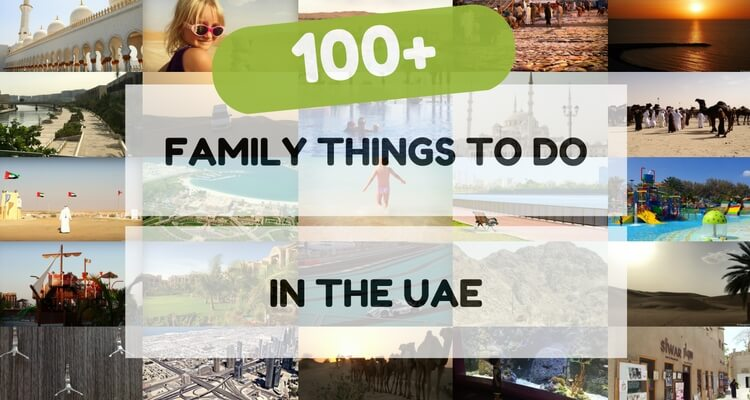 100+ ideas on family things to do in the UAE ~ OurGlobetrotters.Com