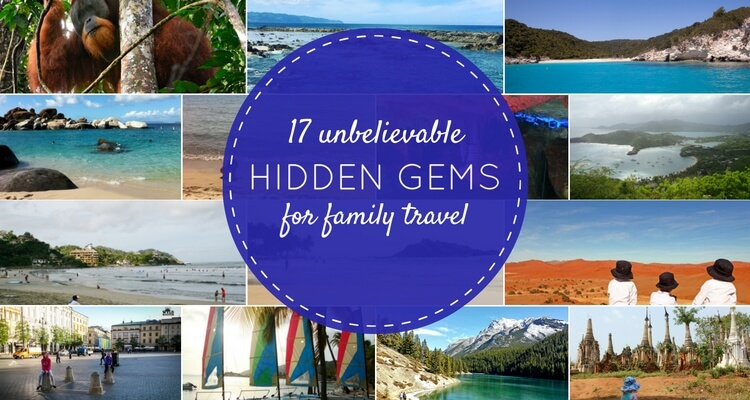 17 Unbelievable Family Travel Hidden Gems from around the World | OurGlobetrotters.Net