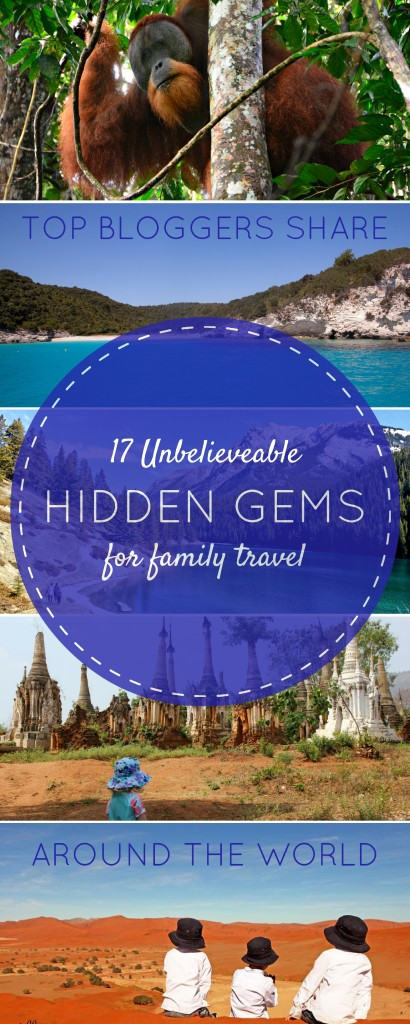 17 Unbelievable Hidden Gems for Family Travel - as shared by top family travel bloggers | OurGlobetrotters.Net