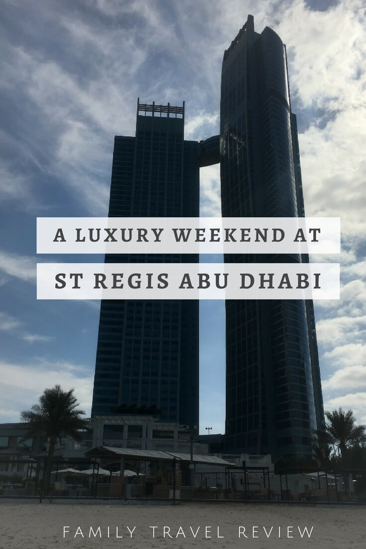 A family weekend staycation review for 5 star luxury hotel St Regis Abu Dhabi