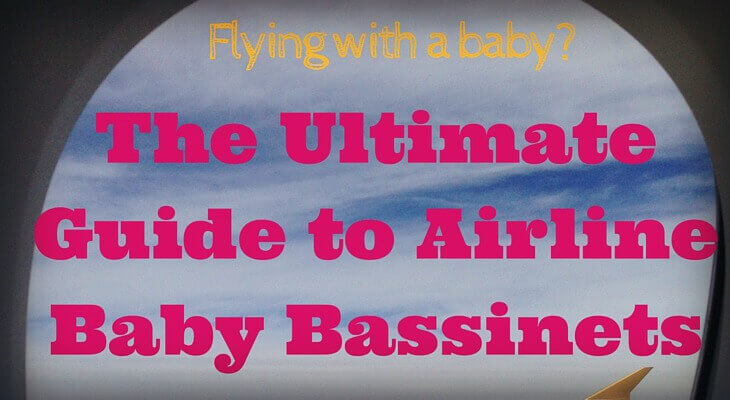 The Ultimate Guide to Airline Baby Bassinets