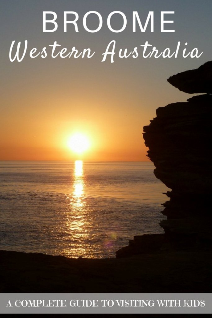 A complete guide to visiting Broome, Western Australia with kids