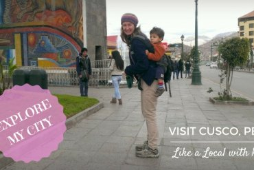 Visit Cusco Peru like a local - the things you weren't learn in a guide book!! | Explore my City with Our Globetrotters