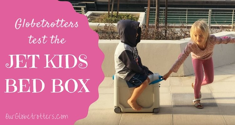 Jet Kids Bed Box Put To The Test By Frequent Flying Family Globetrotters